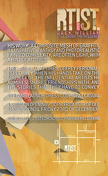 "RTIST DAEK Eflyer730 thumb Exhibition Daek William ""Still Under The Influence"" Melbourne in street art genres painting genres melbourne installations genres illustration genres graffiti genres exhibitions"