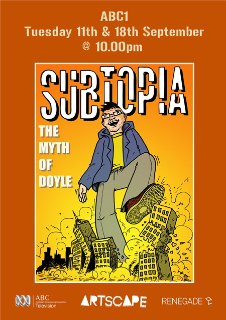 Subtopia poster thumb Documentary Screening Subtopia: The Myth Of Doyle Australia in video art sydney sculpture genres screenings perth painting genres newcastle art in situ mixed media genres melbourne installations genres hobart art in situ graffiti genres gold coast art in situ galleries urban art fine ary documentaries genres canberra art in situ brisbane events adelaide