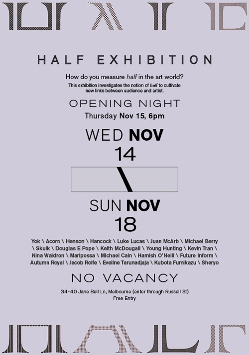 HALF WebInvite V5 thumb   Exhibition   Half   No Vacancy   Melbourne   street art genres prints genres photography genres painting genres melbourne illustration genres graffiti genres fine ary exhibitions