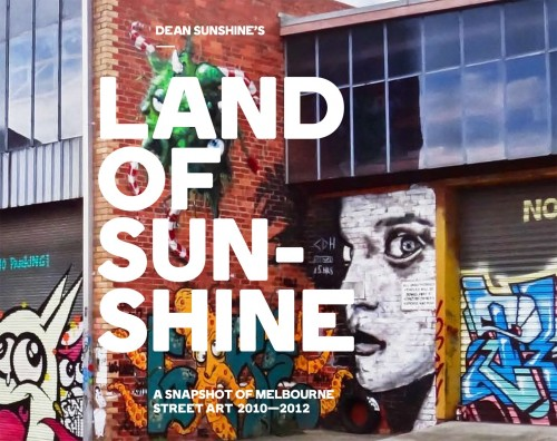 Land Of Sunshine Cover Frontmedia release jpg e1352938517298 Interview Dean Sunshine Land Of Sunshine in street art genres stickers genres stencil art genres melbourne interview international graffiti genres exhibitions documentaries genres artist interviews