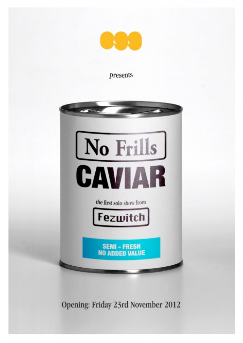 fez exhib flyer 1 e1353299143706 Exhibition Fezwitch No Frills Caviar Melbourne in typography genres stencil art genres prints genres pasteups genres melbourne exhibitions