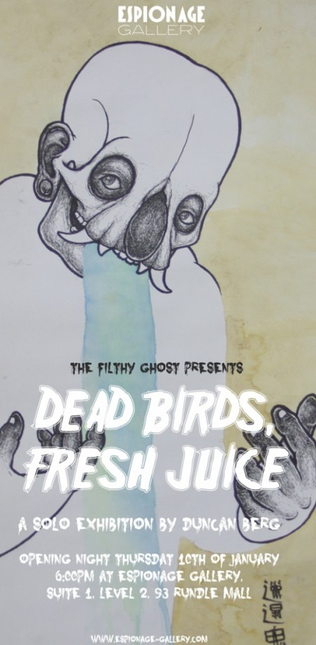 Duncan Berg Flyer Web 540x1100 e1357630235132   Exhibition   Filthy Ghost   Dead Birds, Fresh Juice   Adelaide   painting genres illustration genres exhibitions adelaide