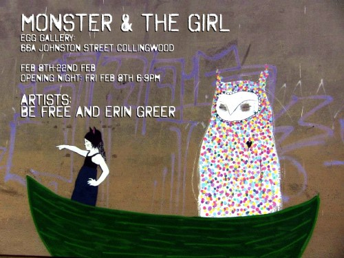 monster and the girl1 500x375 Exhibition Be Free and Erin Greer Monster and the Girl Egg Gallery Melbourne in street art genres painting genres melbourne installations genres illustration genres exhibitions