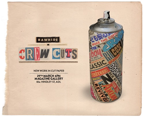 1 crewcuts sq3 thumb Exhibition RAWHIDE C R E W / C U T S Adelaide in street art genres paper art graffiti genres exhibitions collage genres adelaide