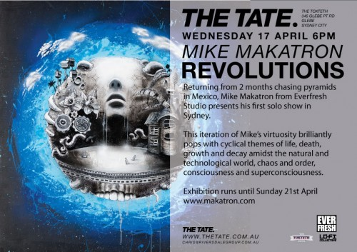 MikeMaka flyer 500x353   Exhibition & Video   Mike Makatron   Revolutions   The Tate   Sydney     videos images media sydney street art genres painting genres exhibitions