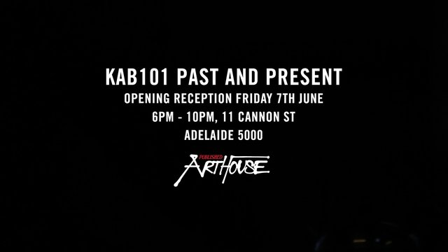 Exhibition & Video – KAB101 – Published Arthouse – Adelaide