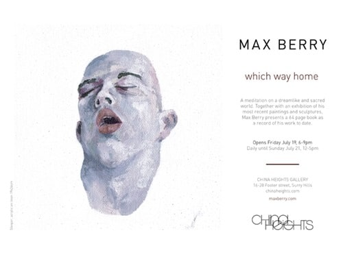 max berry flyer1 thumb Feature Exhibition & Preview Max Berry Which Way Home Sydney in sydney sculpture genres painting genres exhibitions