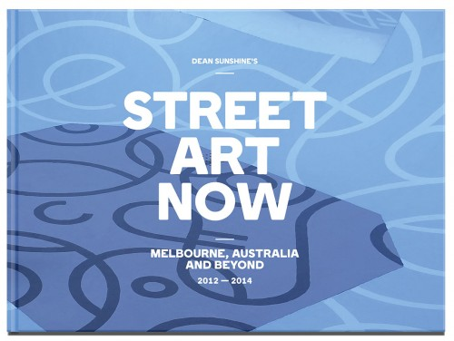 STREET ART NOW front cover 500x376 Event & Book Launch Street Art Now Melbourne in street art genres stickers genres stencil art genres art event photos melbourne launch parties land of sunshine images media graffiti genres events